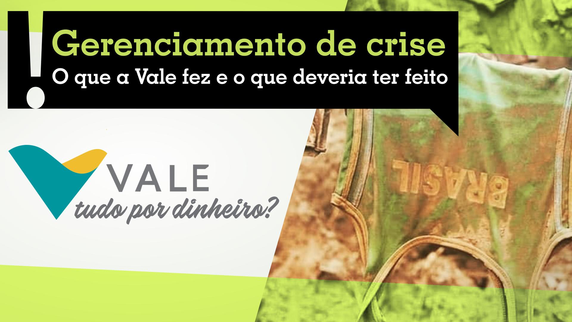 Tragédia em Brumadinho: 5 ações de gerenciamento de crise que a Vale deveria ter tomado